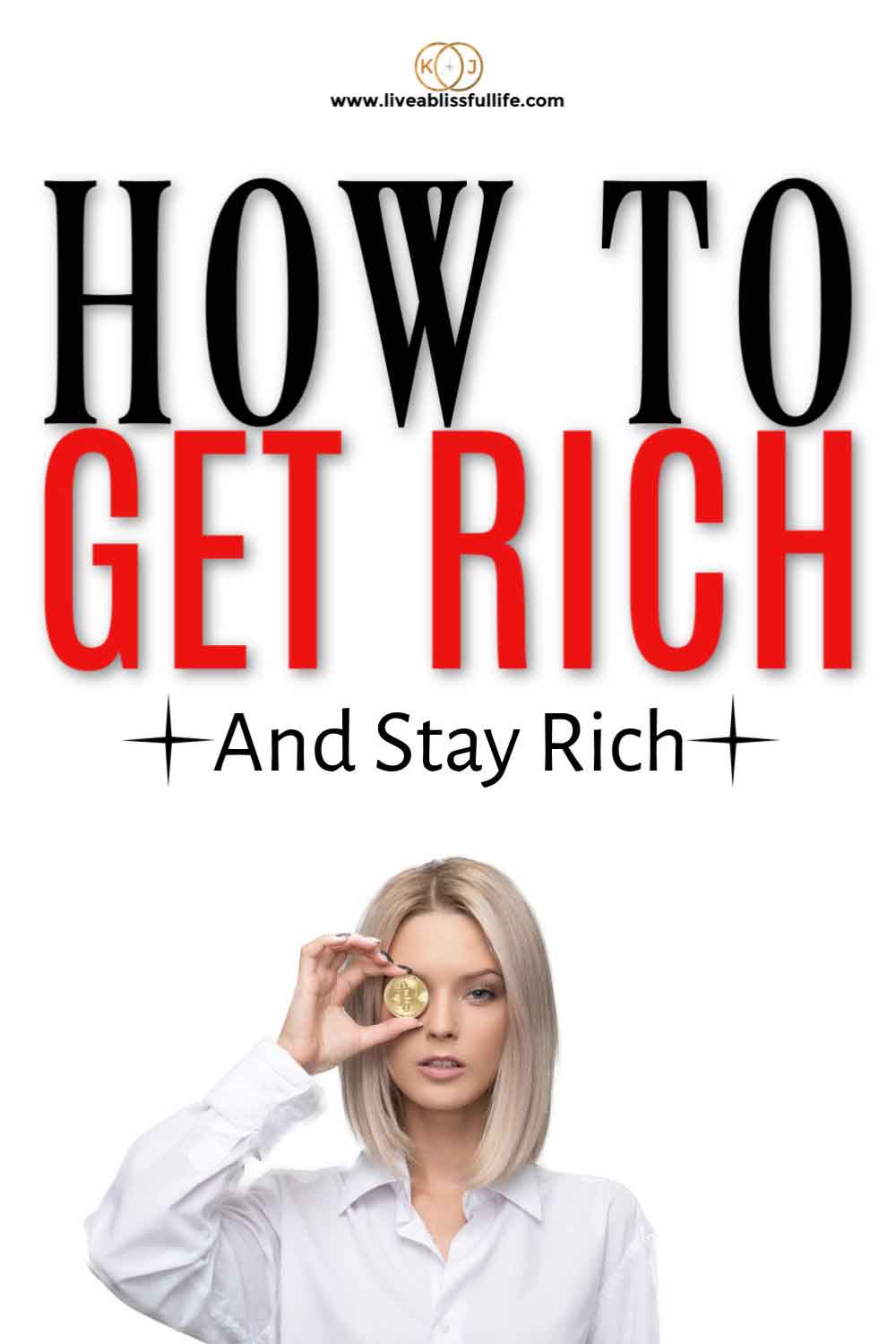 "Woman in white holding golden coin over right eye with the words ""How To Get Rich and Stay Rich"""