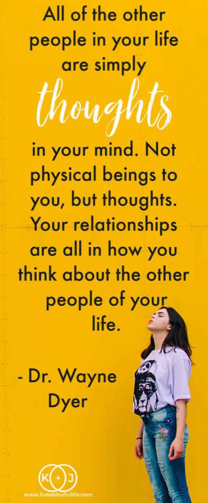 "background: bright yellow with a woman facing up  foreground: ""All of the other people in your life are simply thoughts in your mind. Not physical beings to you, but thoughts. Your relationships are all in how you think about the other people of your life."" - Dr Wayne Dyer"