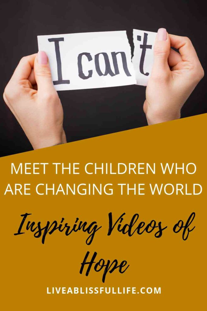 """image: The words """"I can't"""" on a piece of paper that's being torn in two text: Meet the children who are changing the world: Inspiring Videos of Hope"""