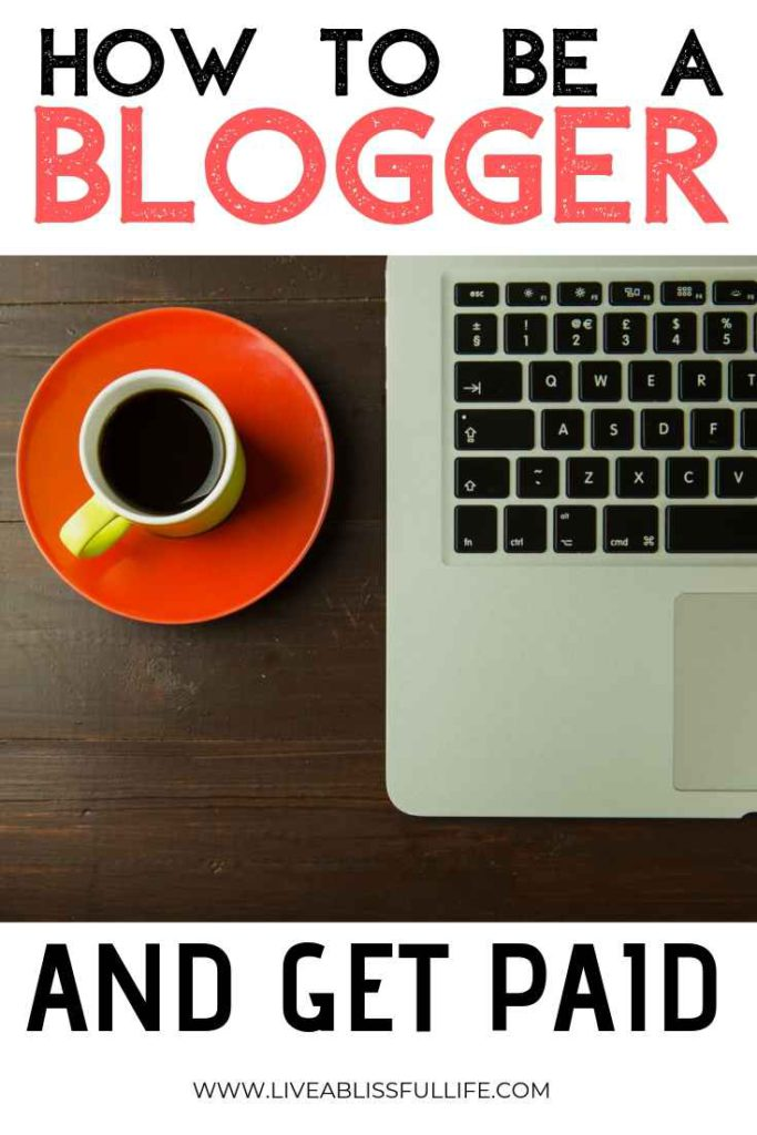 image: laptop and a cup of coffee on red plate text: how to be a blogger and get paid