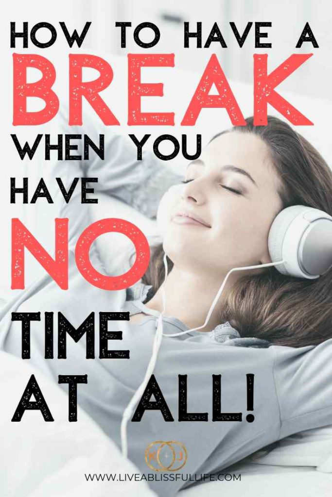 image: smiling woman with eyes closed and headphones on text: how to have a break when you have no time at all