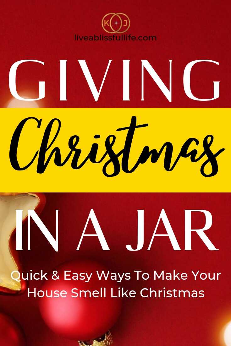 Image: Red and Gold Christmas Decorations Text: Giving Christmas in a Jar: Quick and Easy Ways To Make Your House Smell Like Christmas