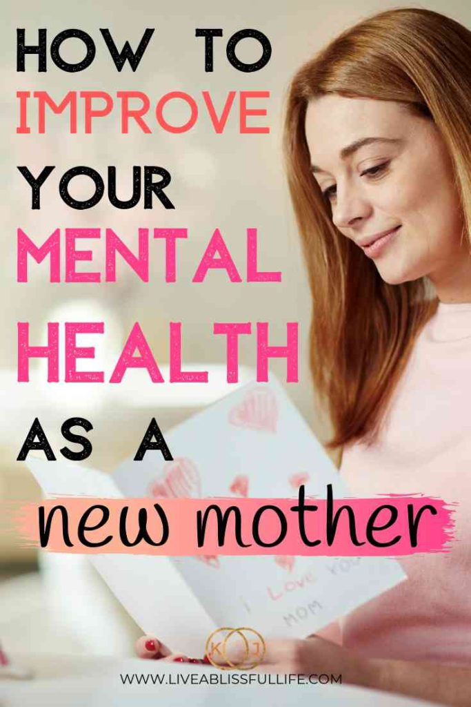 text: how to improve your mental health as a new mother image: mom reading a card from kids