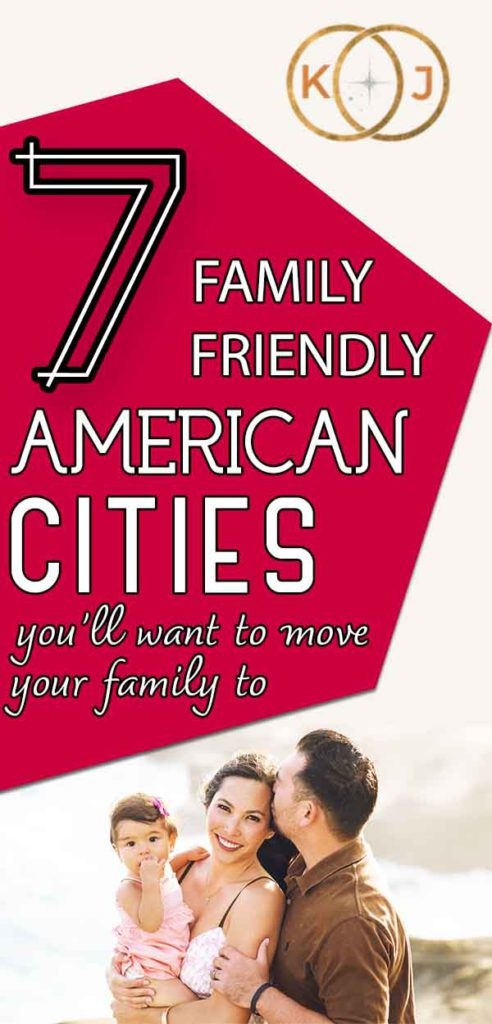 Image: Happy family Text: 7 Family Friendly American Cities You'll Want To Move Your Family To