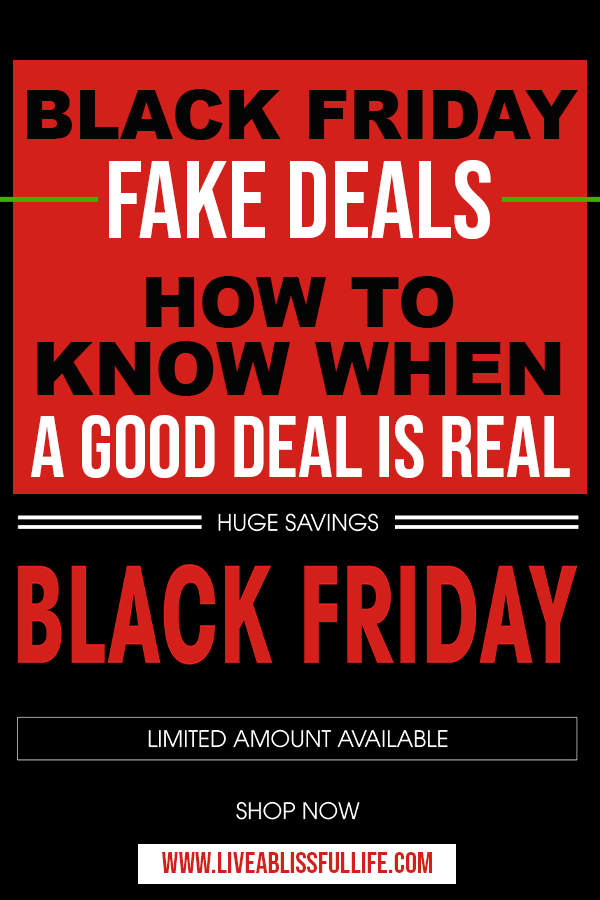 Text: Black Friday Fake Deals: Know When A Good Deal Is Real Image: Huge Savings | Black Friday | Limited Amount Available | Shop Now