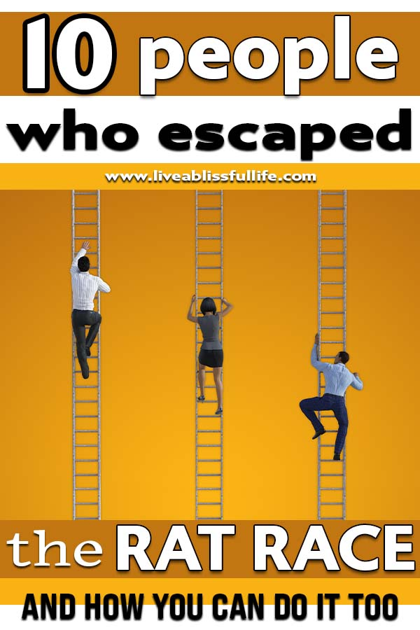 Image: people climbing ladders to escape the 9 to 5 life Text: 10 people who escaped the rat race and how you can do it too
