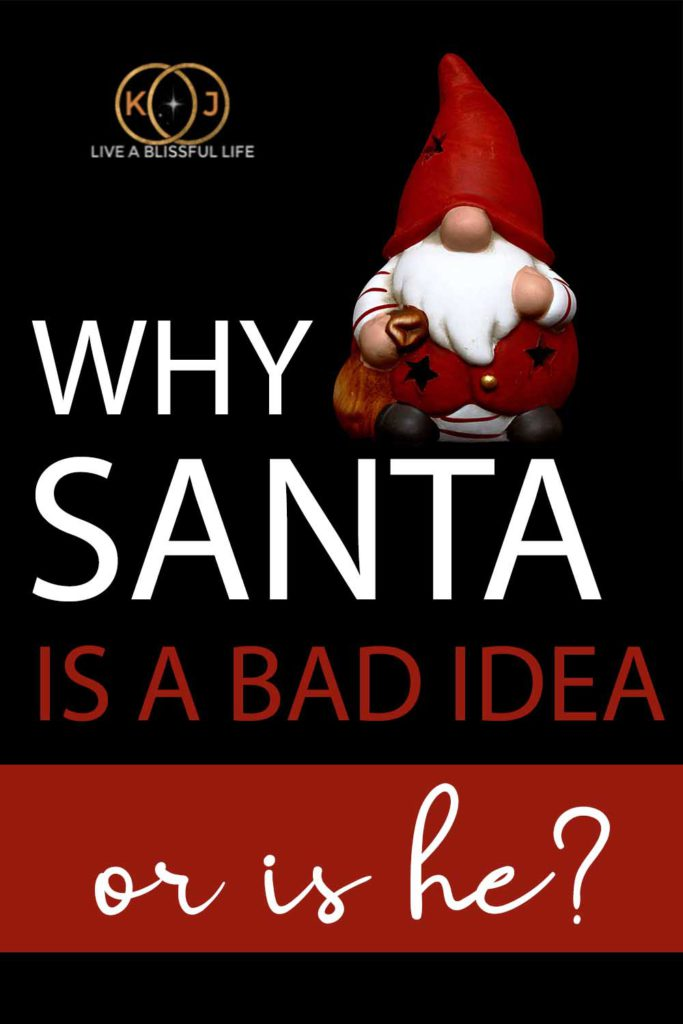 Image: Little Santa Text: Why Santa is a bad idea (or is he?)