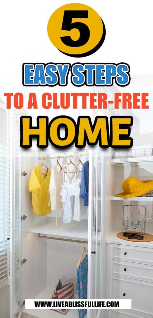 Text: 5 Easy Steps To A Clutter-Free Home Image: Decluttered Closet
