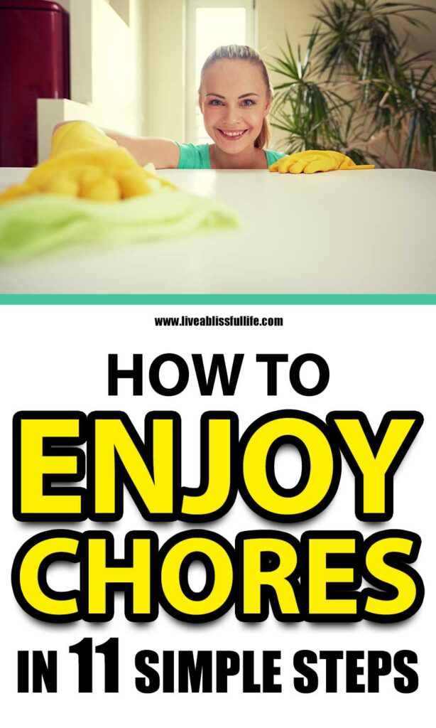 How To Enjoy Chores In 11 Simple Steps