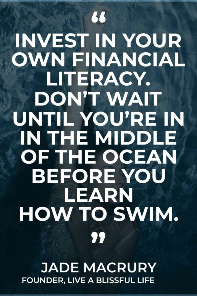 "Text: Invest in your own financial literacy. Don't wait until you're in the middle of the ocean before you learn how to swim."" - Jade MacRury Founder, Live A Blissful Life / Image: woman swimming in the poole"
