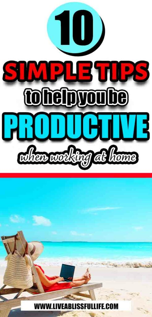 is working remotely right for me - woman at the beach, working on her laptop text: 10 simple tips to help you be productive when working at home