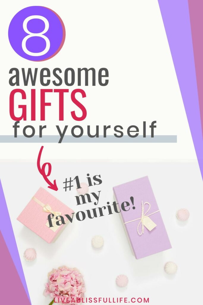 Text: 8 awesome gifts for yourself. #1 is my favourite! Image: Two presents, one with a pink wrapper and the other with purple, beside a bouquet of pink flowers.